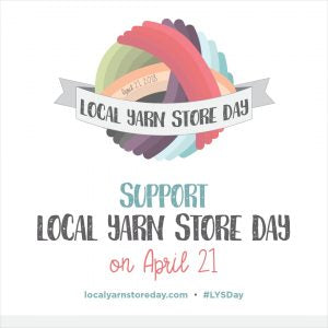 Local Yarn Store Day!