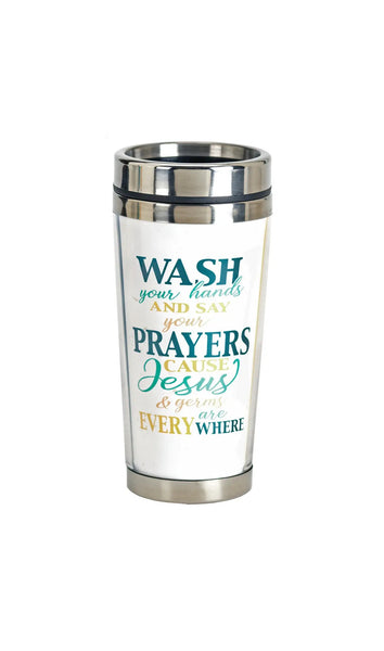 Travel Mug Wash Your Hands And Say 16 Oz