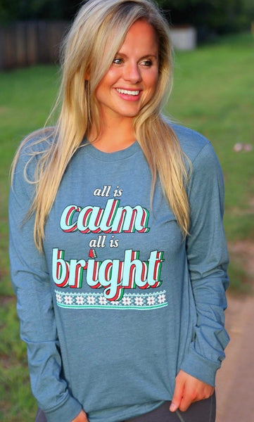 All is Calm All is Bright Long Sleeve