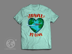 World Smart Travel Is Love T-Shirt-World Smart Apparel
