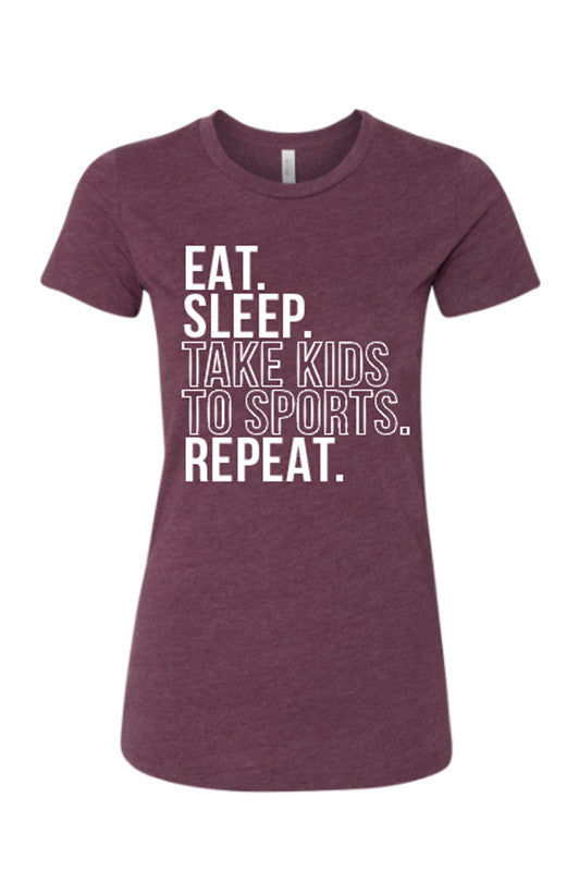 Eat. Sleep. Take Kids to Sports. Repeat Womens Tee (sm left)