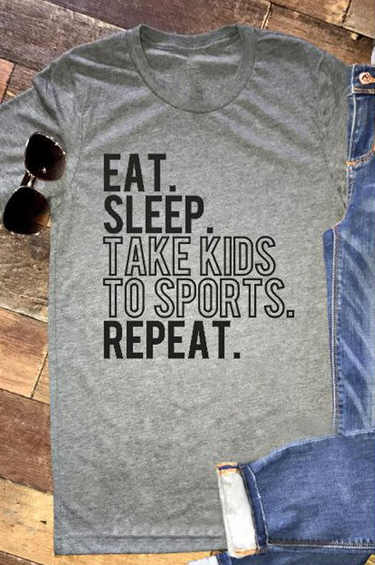 Eat. Sleep. Take Kids to Sports. Repeat. Unisex Tee