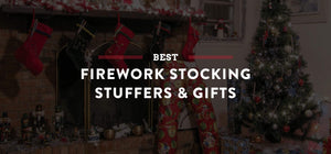 Firework Stocking Stuffer Ideas
