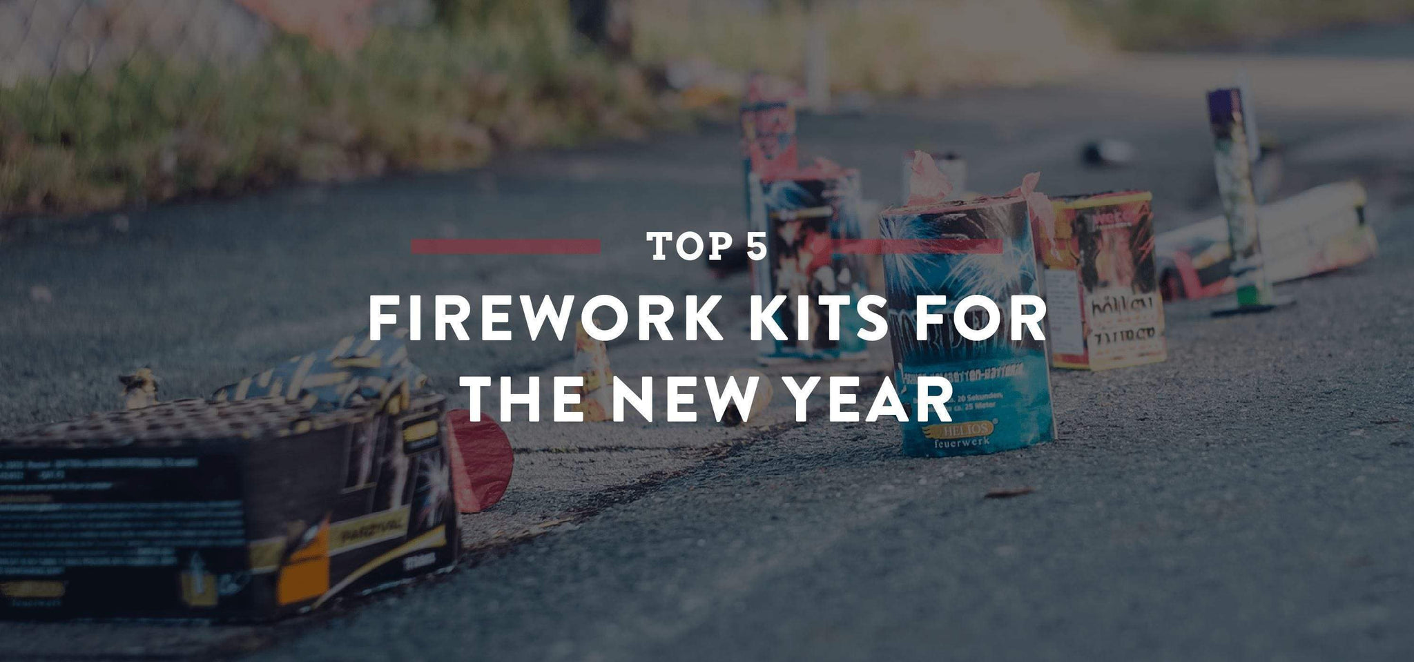 Our Top 5 Kits for a New Year's Fireworks Show