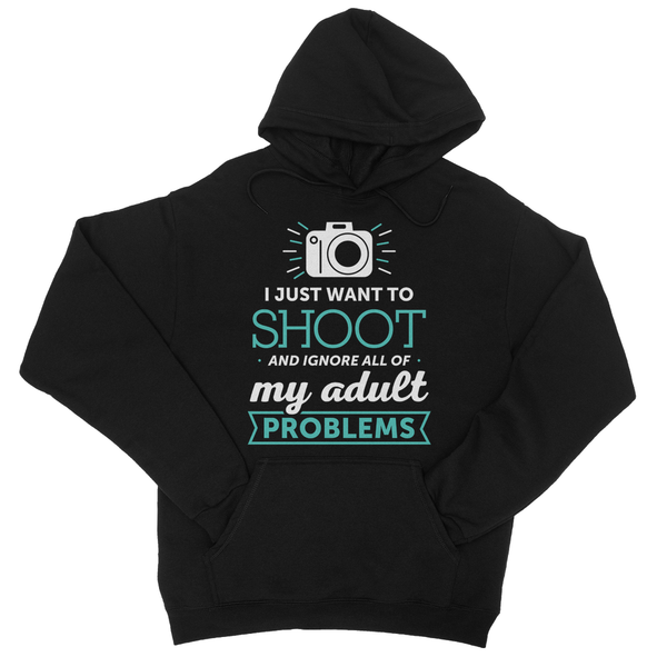 I Just Want To Shoot And Ignore All Of My Adult Problems Hoodie