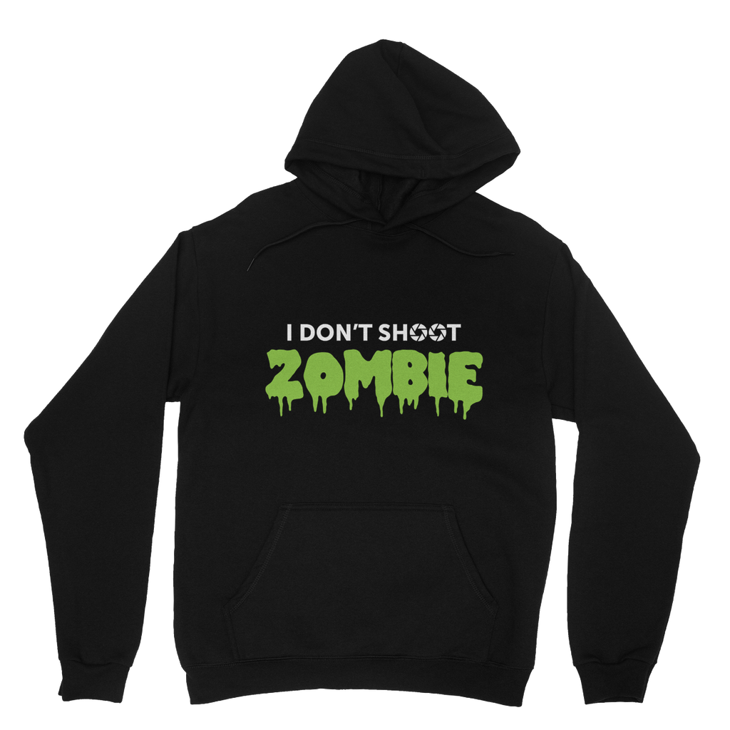I Don't Shoot Zombie Hoodie
