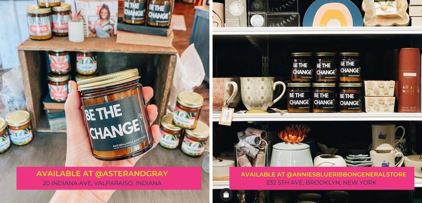 BE THE CHANGE SOY CANDLE BECAUSE BLACK LIVES MATTER