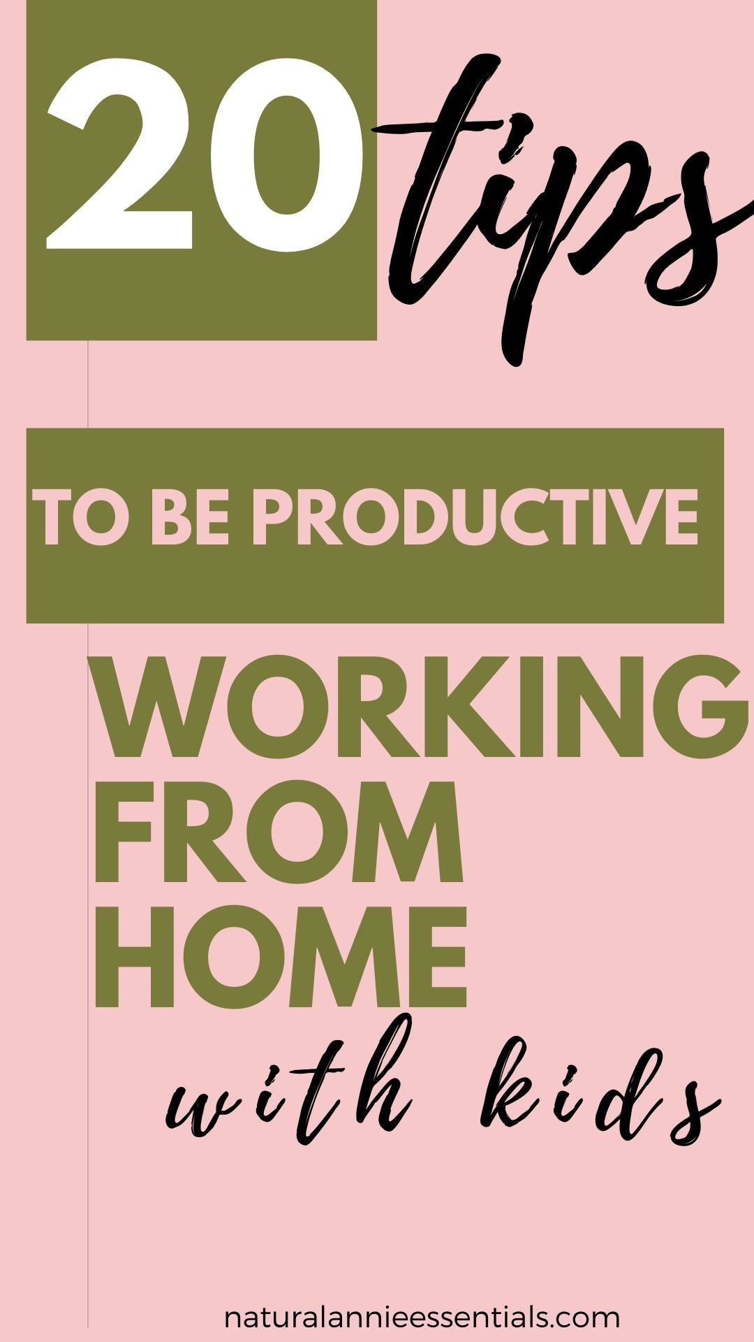 TIPS FOR PRODUCTIVITY workING from home WITH KIDS naturalannie essentials