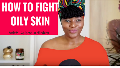 How To Fight Oily Skin