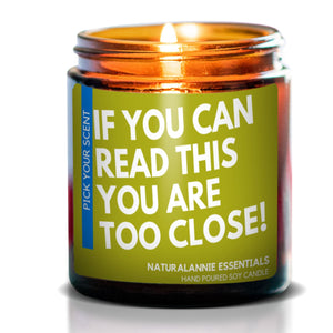 IF YOU CAN READ THIS YOU ARE TOO CLOSE: Lavender Scented Soy Candle