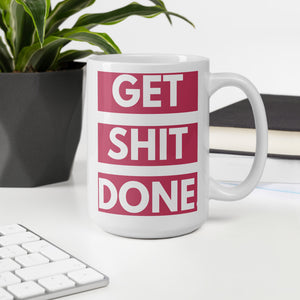 Get Shit Done white Ceramic Mug