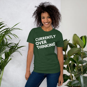 forrest green Currently Overthinking Short-Sleeve Unisex T-Shirt