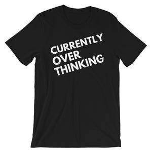 black Currently Overthinking Short-Sleeve Unisex T-Shirt