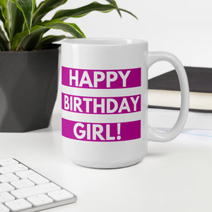 Happy Birthday Girl! White ceramic mug