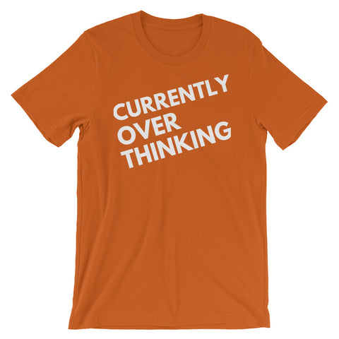 Currently Overthinking Short-Sleeve Unisex T-Shirt