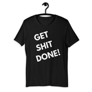 black GET SHIT DONE SHORT-SLEEVE UNISEX T-SHIRT