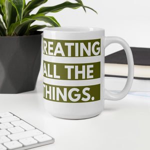Creating All The Things white Ceramic Mug