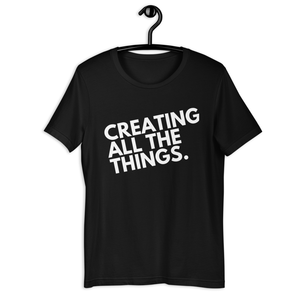 CREATING ALL THE THINGS Short-Sleeve Unisex T-Shirt