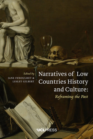 Narratives of Low Countries History and Culture – UCL Press