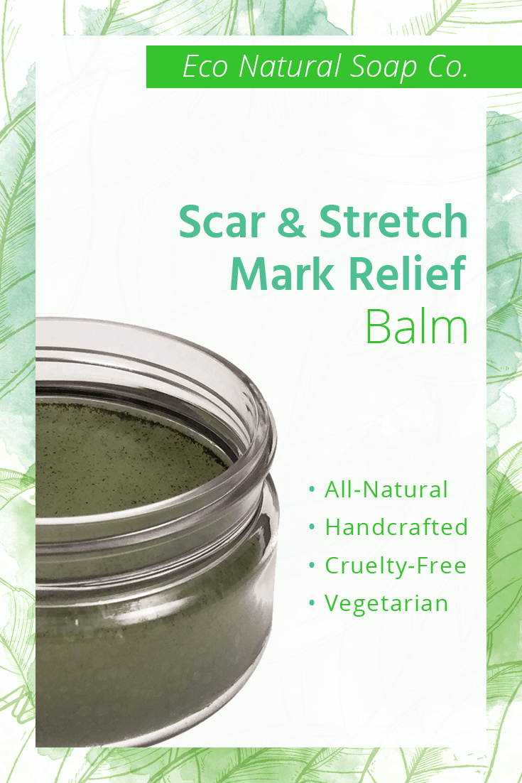 Pinterest graphic for Eco Natural Soap Co.'s Scar and Stretch Mark Relief Balm.