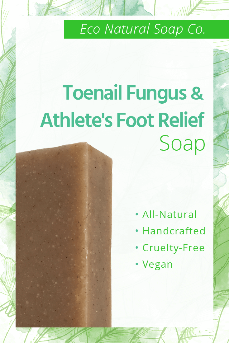 Pinterest graphic for Eco Natural Soap Co.'s Toenail Fungus and Athlete's Foot Relief Soap.