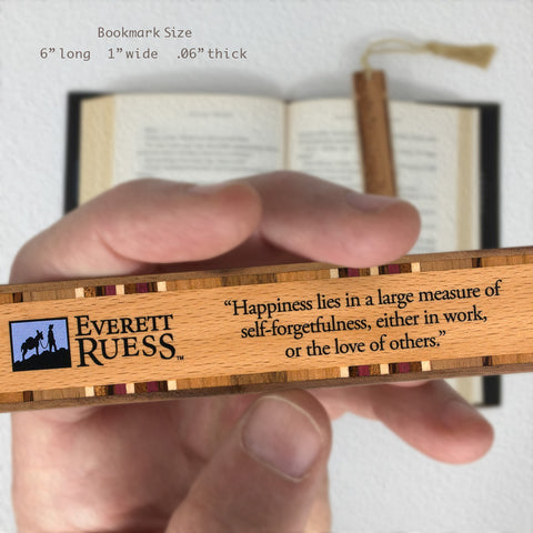 Everett Ruess Happiness Quote Printed Directly On Handmade Wood Bookmark with Tassel