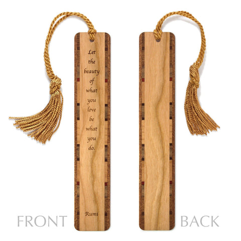 Inspiring Love What You Do Quote by Poet Rumi Engraved Wood Bookmark With Inlays and Tassel