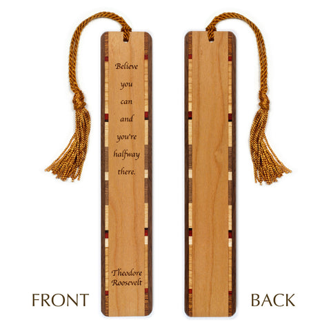 Theodore Roosevelt - Believe - Quote Engraved Wooden Bookmark with Tassel