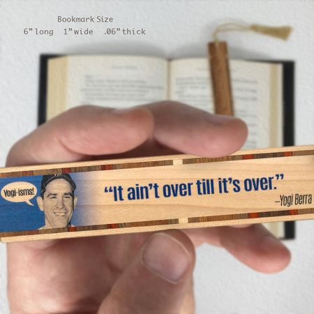 Yogi Berra - Yogi-ISM It Ain't Over Till It's Over Quote Handmade Wooden Bookmark with Inlays and Tassel