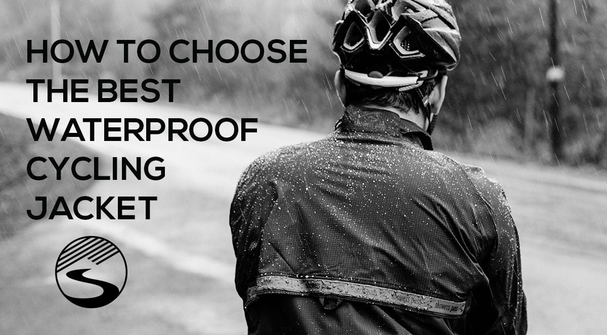 the cheapest a great variety of models official sale How To Choose The Best Waterproof Cycling Jacket | Showers Pass