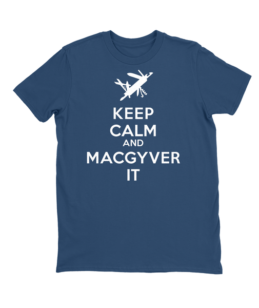Keep Calm and MacGyver It T-shirt Mens Fitted Tee