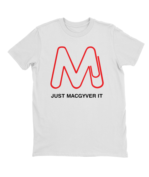 Just MacGyver It T-shirt Mens Fitted Tee