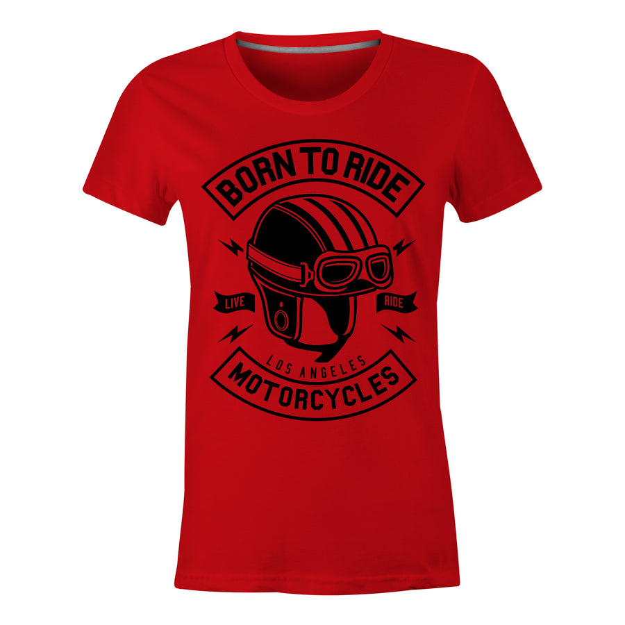 Born To Ride Motorcycles - Ladies T-Shirt