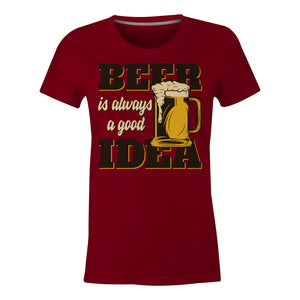 Beer A Good Idea - Ladies T-Shirt