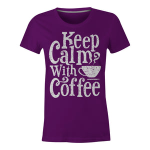 Keep Calm With Coffee - Ladies T-Shirt