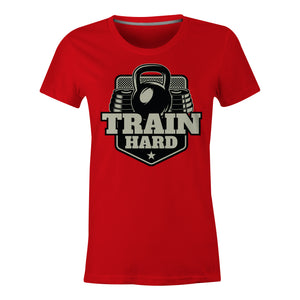 Train Hard - Ladies T-Shirt