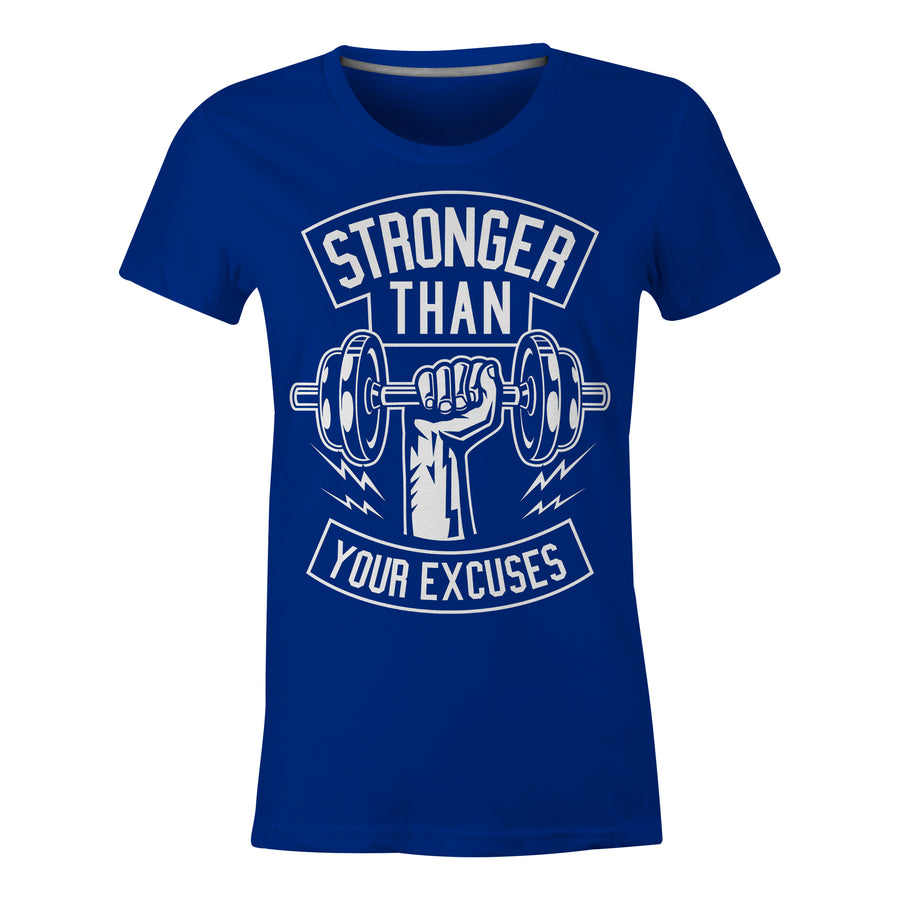 Stronger Than Your Excuses - Ladies T-Shirt