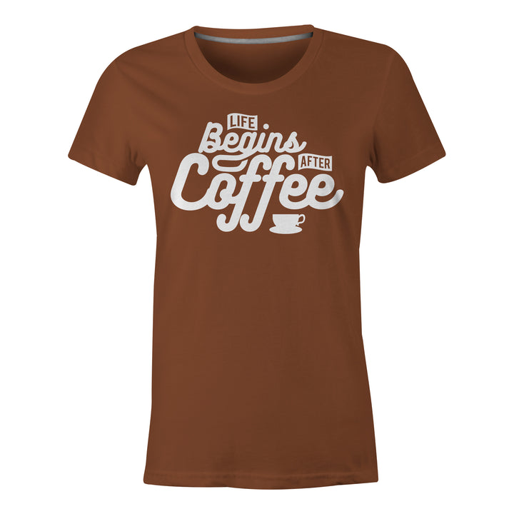 Life Begins After Coffee - Ladies T-Shirt