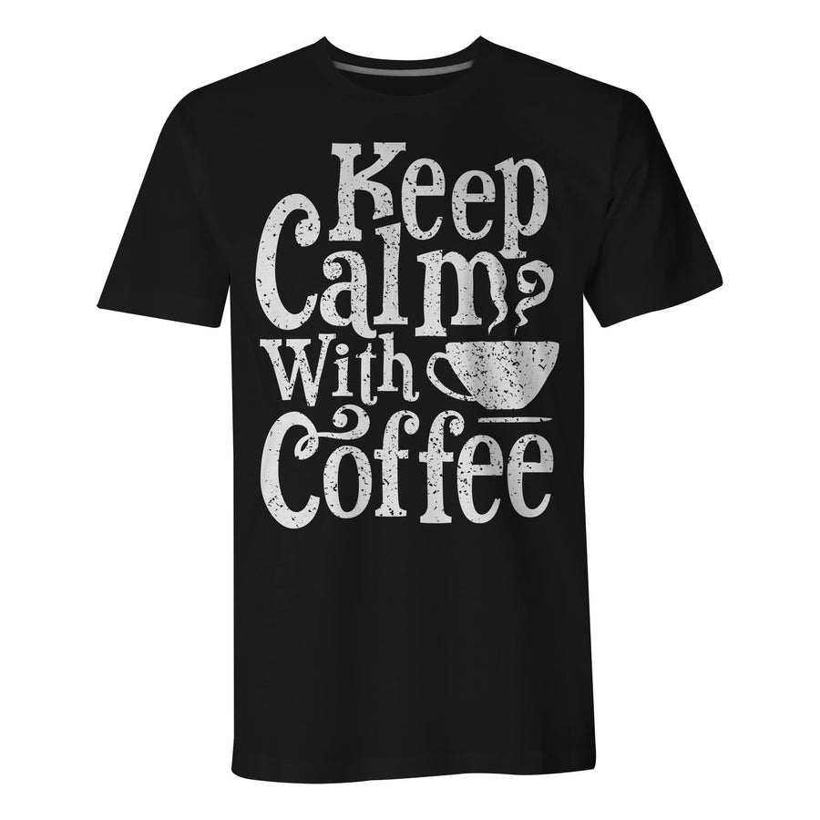 Keep Calm With Coffee - Mens T-Shirt
