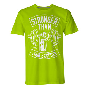 Stronger Than Your Excuses - Mens T-Shirt