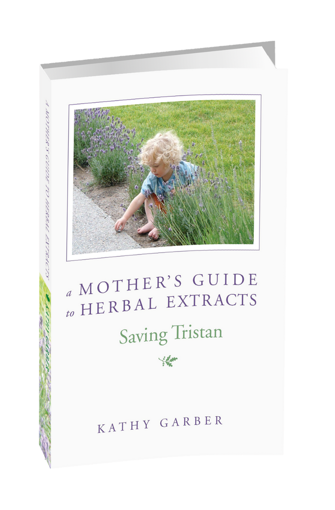 Saving Tristan: A Mother's Guide To Herbal Extracts