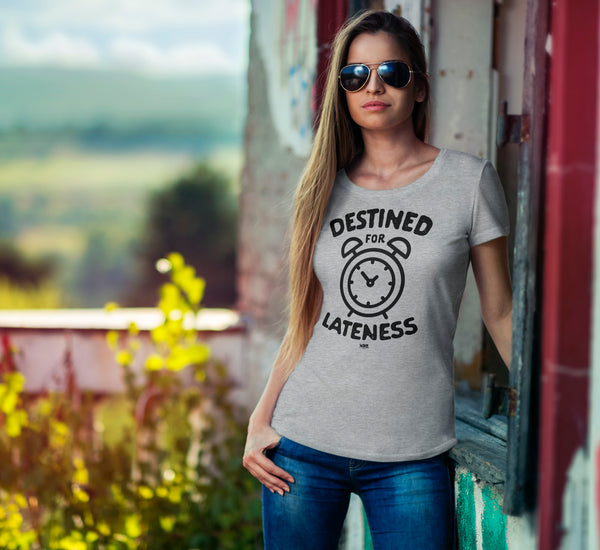 destined for lateness shirt for women