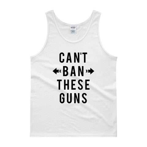 Can't Ban These Guns - Unisex Funny Gym Tank