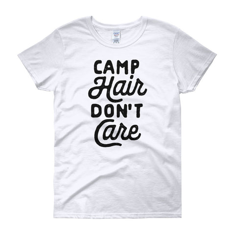 Camp Hair Don't Care - Women's Camping T-Shirt