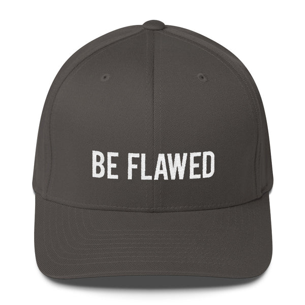 Be Flawed - Embroidered Flex Fit Cap