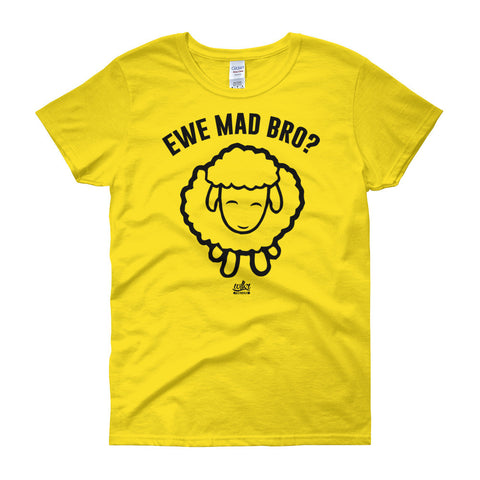 Ewe Mad Bro - Women's Funny T-Shirt