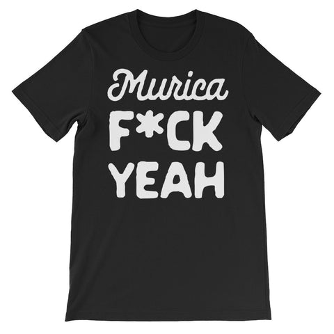 Murica Fck Yeah | Funny July 4th T-Shirt