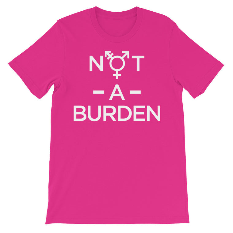 Transgender Not A Burden | Unisex Graphic Tee