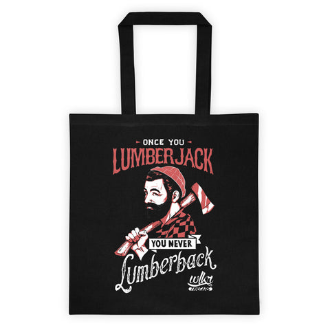 Lumberjack Motto Tote Bag by WLKR Threads & Design
