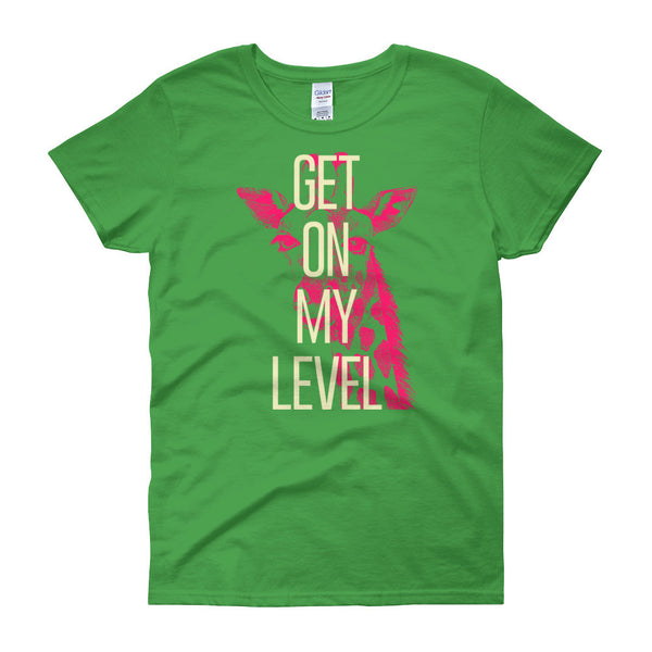 Get On My Level - Women's Funny Giraffe Tee
